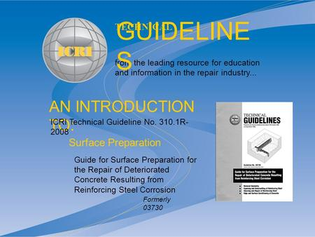 AN INTRODUCTION TO: from the leading resource for education and information in the repair industry... TECHNICAL GUIDELINE S Guide for Surface Preparation.