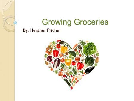 Growing Groceries By: Heather Pitcher. What is the Problem? According to the CDC 18%- 33% of children in the United States are Obese Creates health problems.