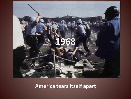 1968 America tears itself apart. Tension Building Vietnam – Antiwar movement becomes more popular Martin Luther King, Jr Robert Kennedy Eugene McCarthy.