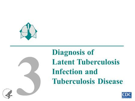 1 3 Diagnosis of Latent Tuberculosis Infection and Tuberculosis Disease.