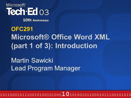 OFC291 Microsoft® Office Word XML (part 1 of 3): Introduction Martin Sawicki Lead Program Manager.