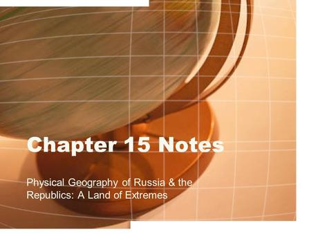 Physical Geography of Russia & the Republics: A Land of Extremes