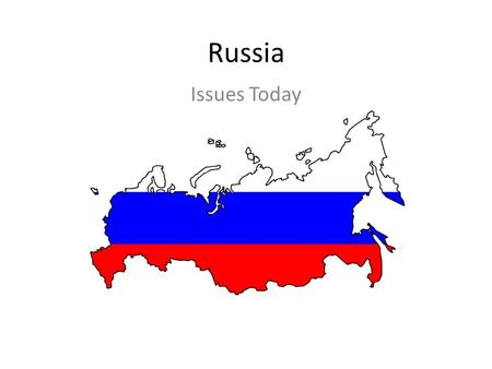 Russia Issues Today. Size 6,000 Miles E to W Eurasia – In Asia and Europe – Largest Country.