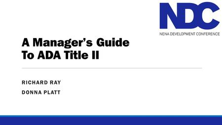 A Manager's Guide To ADA Title II RICHARD RAY DONNA PLATT.