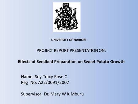 Supervisor: Dr. Mary W K Mburu