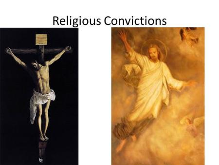 Religious Convictions. Ch.7 Religious Conviction During the Greek and Roman period, before the birth of Christ, art had been realistic. The Early Christians.