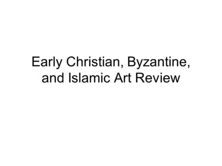 Early Christian, Byzantine, and Islamic Art Review.