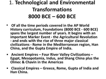 1. Technological and Environmental Transformations 8000 BCE – 600 BCE