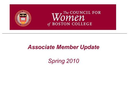 Associate Member Update Spring 2010. 2 Getting to Know Associate Members Over 500 Associate Members Important to assess satisfaction and solicit input.