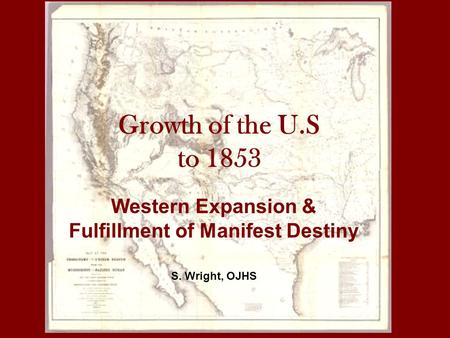 Western Expansion & Fulfillment of Manifest Destiny