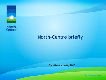 North-Centre briefly Calotte Academy 2010. What is the idea?