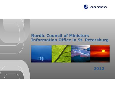 Nordic Council of Ministers Information Office in St. Petersburg 2012.