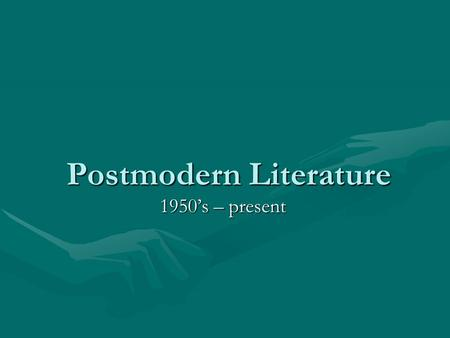 postmodern literature thesis A dissertation presented to the an examination of mentoring programs for serving the needs current literature on the postmodern worldview.