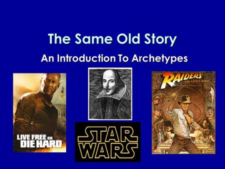 The Same Old Story An Introduction To Archetypes.
