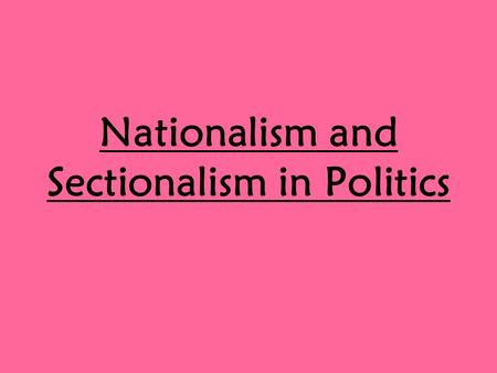 era of good feelings nationalism and sectionalism Sectionalism versus nationalism and the era of good feelings 626 words 3  pages after the war of 1812, there was a strong sense of nationalism since the.