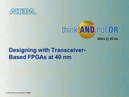 Designing with Transceiver-Based FPGAs at 40 nm