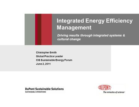 Integrated Energy Efficiency Management Chistopher Smith Global Practice Leader CIS Sustainable Energy Forum June 2, 2011 Driving results through integrated.