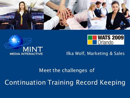 Continuation Training Record Keeping Meet the challenges of Ilka Wolf, Marketing & Sales.