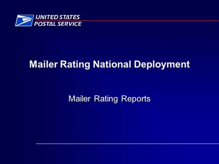 Mailer Rating National Deployment Mailer Rating Reports.