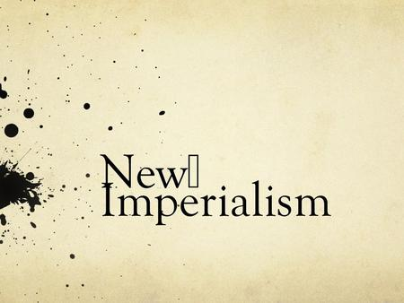 New Imperialism.