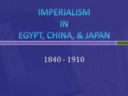 1840 - 1910.  Originally France interested in Egypt for strategic location (Red Sea), but Napoleon failed.