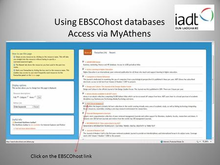 Using EBSCOhost databases Access via MyAthens Click on the EBSCOhost link.