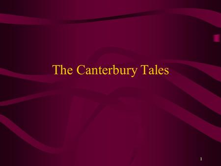 1 The Canterbury Tales 2 Map of England 3 Thomas Becket Born in 1118 in Normandy Father was English merchant/former Sheriff in London Family was well.