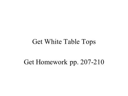 Get White Table Tops Get Homework pp. 207-210. Technology Links Review Clothes Hanger Project Technical Drawing Homework Check.