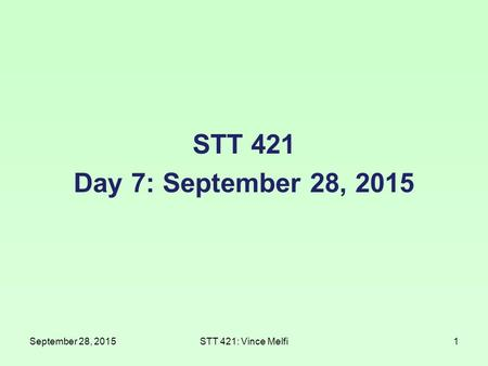 STT 421 Day 7: September 28, 2015 September 28, 2015