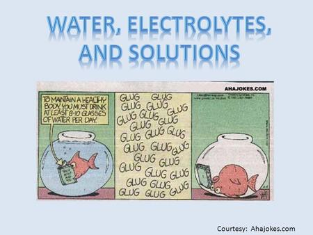 Courtesy: Ahajokes.com. Aqueous solutions: water is the dissolving medium, or solvent. One of most important properties of water is its ability to dissolve.