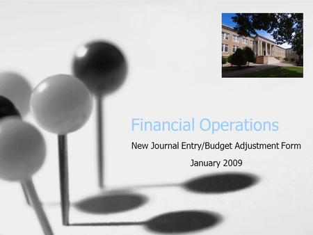 Financial Operations New Journal Entry/Budget Adjustment Form January 2009.