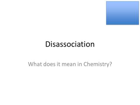 Disassociation What does it mean in Chemistry?. Water is a Polar Molecule O HH + - + Opposite Charges Attract ( + and - ) Like Charges Repel ( + and +