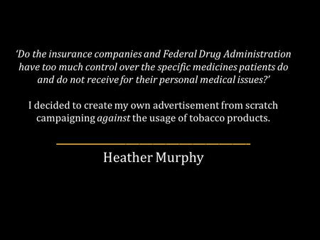 'Do the insurance companies and Federal Drug Administration have too much control over the specific medicines patients do and do not receive for their.
