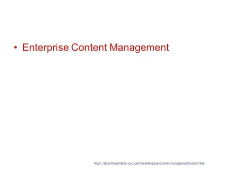 Enterprise Content Management https://store.theartofservice.com/the-enterprise-content-management-toolkit.html.
