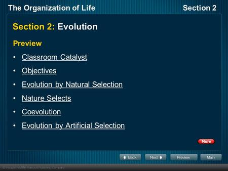 The Organization of LifeSection 2 Section 2: Evolution Preview Classroom Catalyst Objectives Evolution by Natural Selection Nature Selects Coevolution.