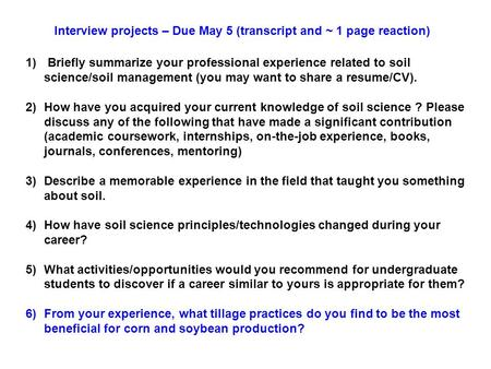 1) Briefly summarize your professional experience related to soil science/soil management (you may want to share a resume/CV). 2)How have you acquired.