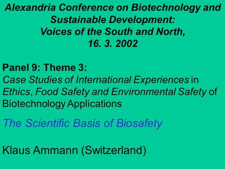 Alexandria Conference on Biotechnology and Sustainable Development: Voices of the South and North, 16. 3. 2002 Panel 9: Theme 3: Case Studies of International.