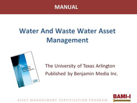 Water And Waste Water Asset Management The University of Texas Arlington Published by Benjamin Media Inc. MANUAL.
