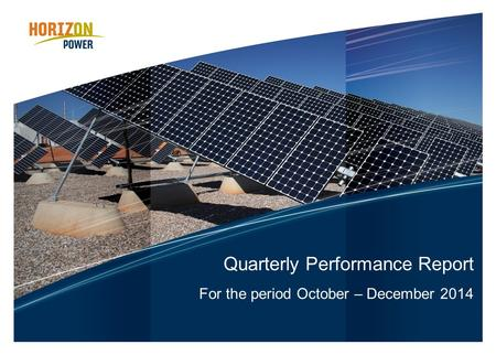 Quarterly Performance Report For the period October – December 2014.