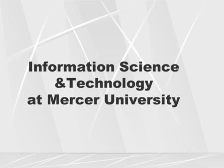 Information Science &Technology at Mercer University.