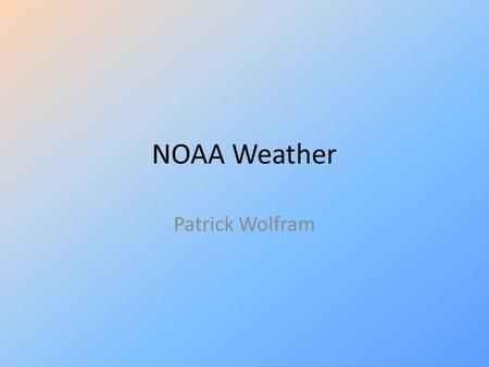 NOAA Weather Patrick Wolfram. What it does Allows user to specify a zip code Performs HTTP GET requests on noaa.gov for the specified zip code Displays.