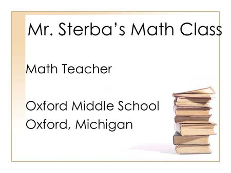 Math Teacher Oxford Middle School Oxford, Michigan