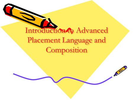 Introduction to Advanced Placement Language and Composition.