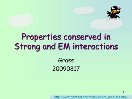 1 Properties conserved in Strong and EM interactions Grass 20090817