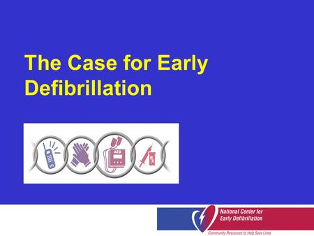 The Case for Early Defibrillation. What is sudden cardiac arrest?  Condition in which heart stops abruptly  Usually caused by ventricular fibrillation.