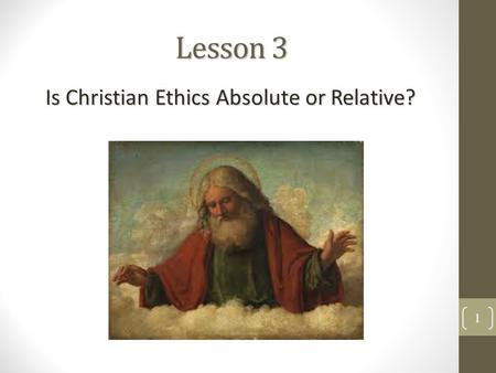 Is Christian Ethics Absolute or Relative?