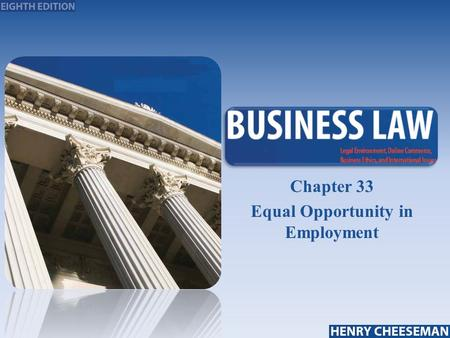 Chapter 33 Equal Opportunity in Employment. Civil Rights Act of 1964  Statutes that outlawed employment discrimination against certain classes  Providing.