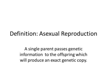 Definition: Asexual Reproduction