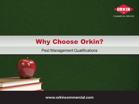 Why Choose Orkin? Pest Management Qualifications.