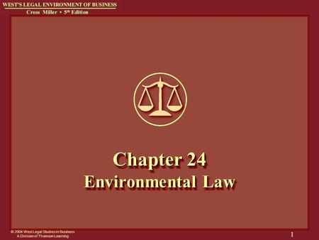 © 2004 West Legal Studies in Business A Division of Thomson Learning 1 Chapter 24 Environmental Law.